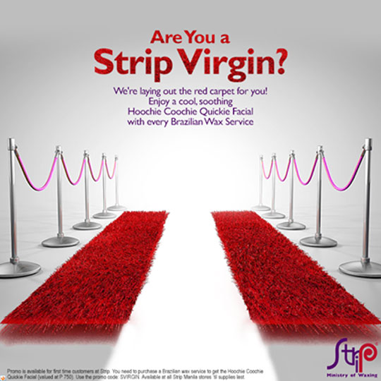 Not just for virgins! Just head to any branch of Strip! The Ministry of Waxing and tell them you'd like to avail of the FREE HOOCHIE KOOCHIE TREATMENT from Beauty & Sparkle.
