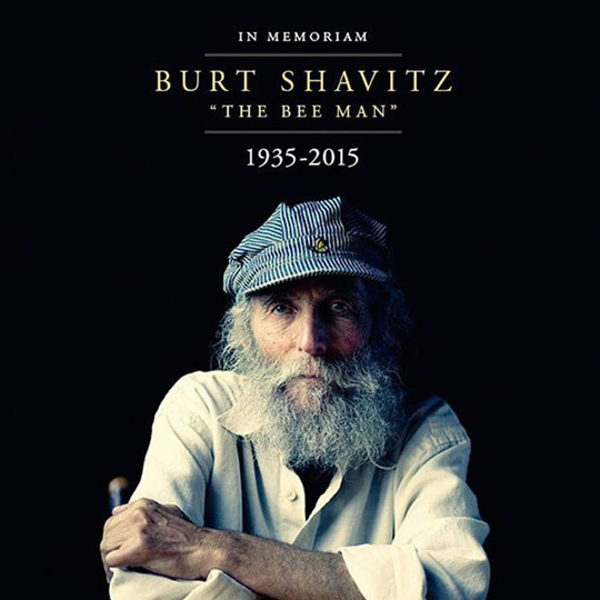 Farewell, Burt! I hope you're happily buzzing in a heavenly hive ;)