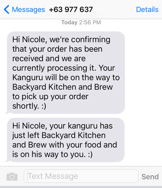Text confirmations that Kanguru got your order! You can also call the number if you want verbal confirmation or need to change/add something.